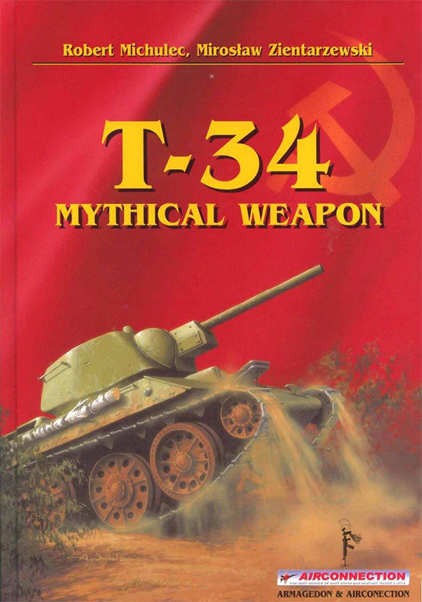 Air Connection Publications - T-34 Mythical Weapon